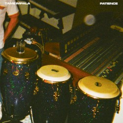 Patience by Tame Impala