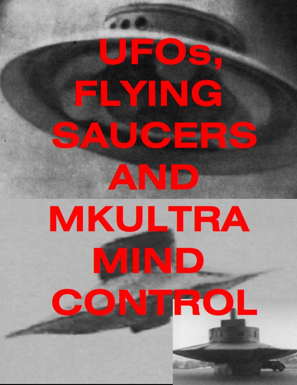 Flying Saucer Mind Control Mkultra Technology nazis occult ...