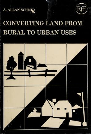 Cover of: Converting land from rural to urban uses | A. Allan Schmid