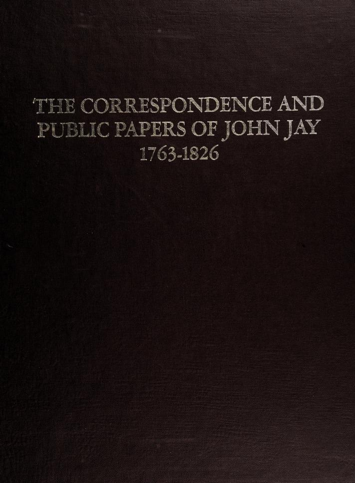Correspondence and Public Papers of John Jay, 1763-1781 (American Public Figures Ser) by Henry P. Johnston