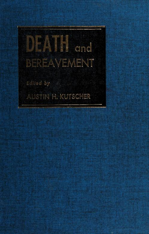 Death and bereavement by Kutscher, Austin H.