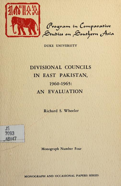 Divisional councils in East Pakistan, 1960-1965 by Richard S. Wheeler