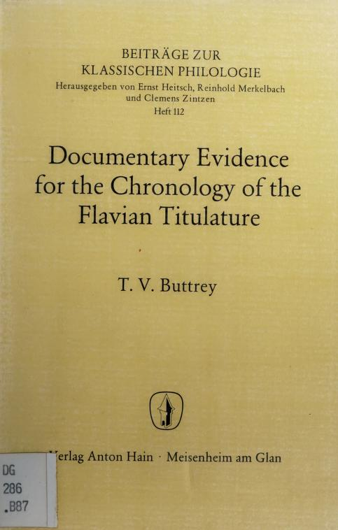 Documentary evidence for the chronology of the Flavian titulature by Theodore V. Buttrey