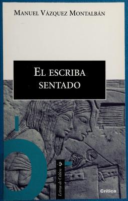 Cover of: El escriba sentado   Manuel Vázquez Montalbán