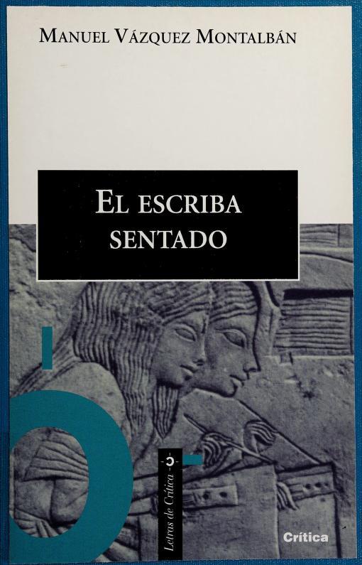 El escriba sentado by Manuel Vázquez Montalbán