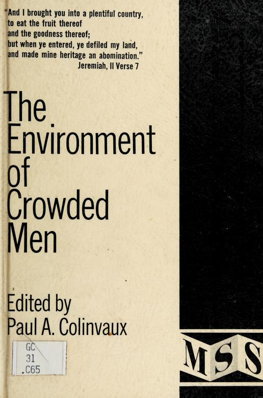 The environment of crowded men by Paul A. Colinvaux
