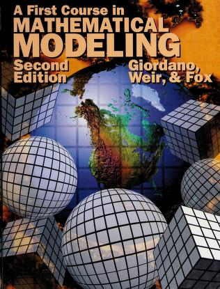 Cover of: A first course in mathematical modeling | Giordano, Frank R.