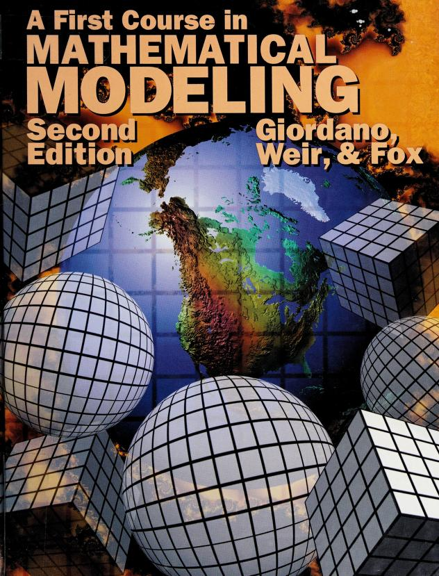 A first course in mathematical modeling by Giordano, Frank R.