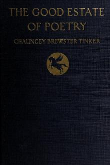 Cover of: The good estate of poetry. -- | Chauncey Brewster Tinker