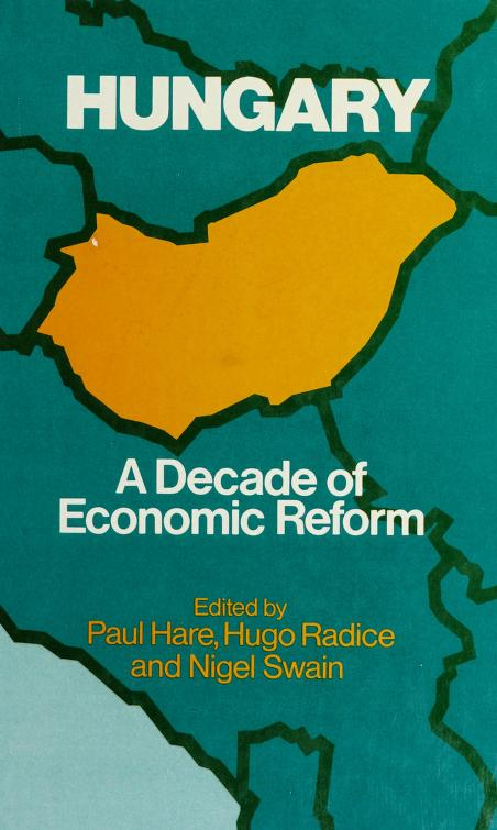 Hungary, a decade of economic reform by edited by P.G. Hare, H.K. Radice, and N. Swain.