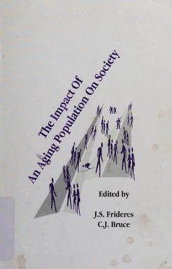 Cover of: The impact of an aging population on society | edited by J.S. Frideres, C.J. Bruce.