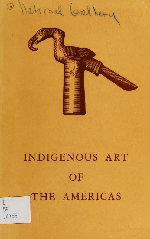 Indigenous art of the Americas by Robert Woods Bliss