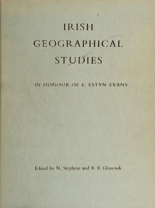 Cover of: Irish geographical studies in honour of E. Estyn Evans   edited by Nicholas Stephens and Robin E. Glasscock.