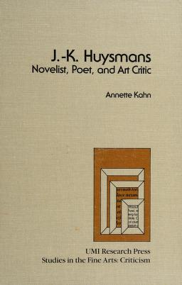 Cover of: J.-K. Huysmans--novelist, poet, and art critic | Kahn, Annette