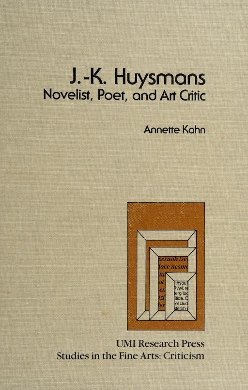 J.-K. Huysmans--novelist, poet, and art critic by Kahn, Annette