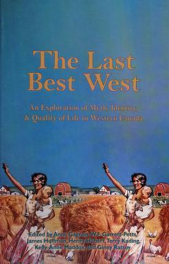Cover of: The last best West   edited by Anne Gagnon ... [et al.].