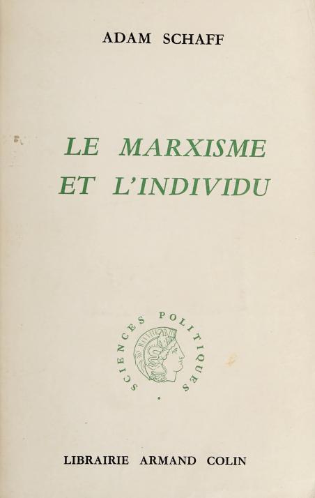 Le Marxisme et l'individu by Adam Schaff