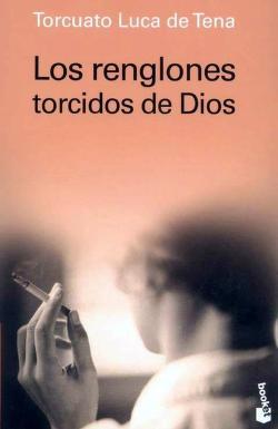 Cover of: Los Renglones Torcidos de Dios by Torcuato Luca de Tena