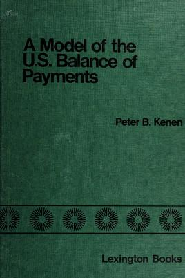 Cover of: A model of the U.S. balance of payments | Peter B. Kenen