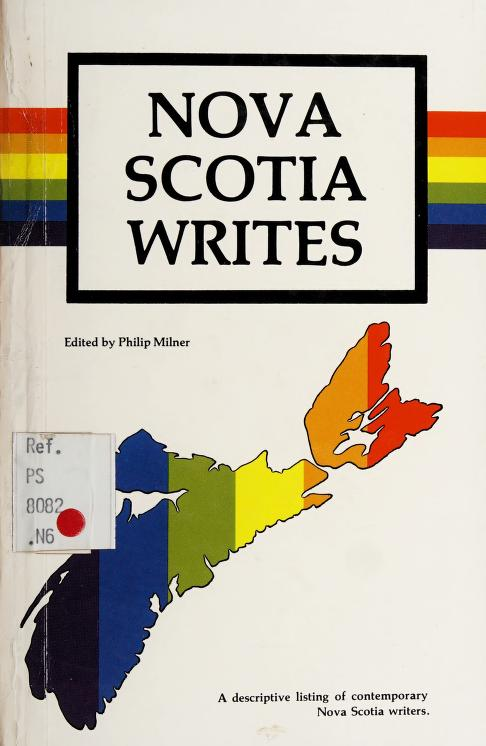 Nova Scotia writes by [compiled and] edited by Philip Milner.