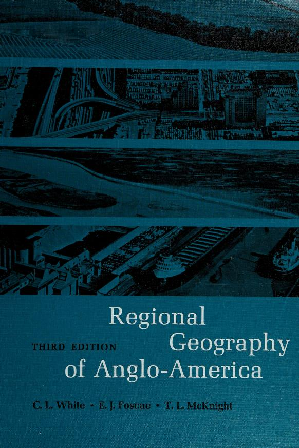 Regional geography of Anglo-America by C. Langdon White