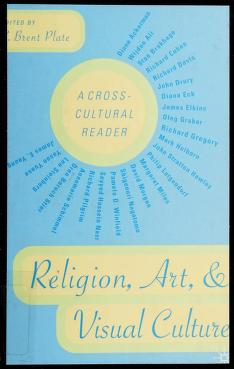 Cover of: Religion, art, and visual culture   edited, and with introductions by S. Brent Plate
