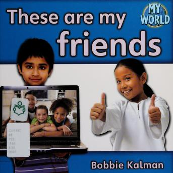 Cover of: These are my friends | Bobbie Kalman