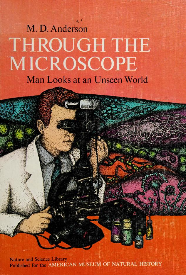 Through the microscope by M. D. Anderson