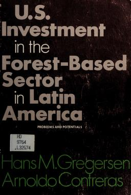 Cover of: U.S. investment in the forest-based sector in Latin America | H. M. Gregersen