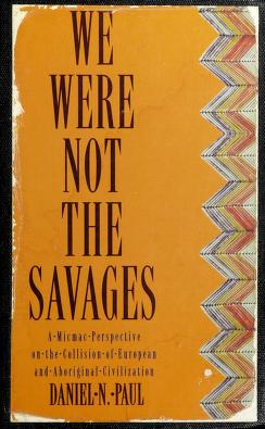 Cover of: We were not the savages   Daniel N. Paul