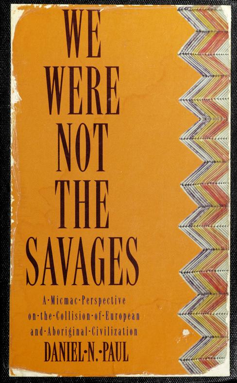 We were not the savages by Daniel N. Paul