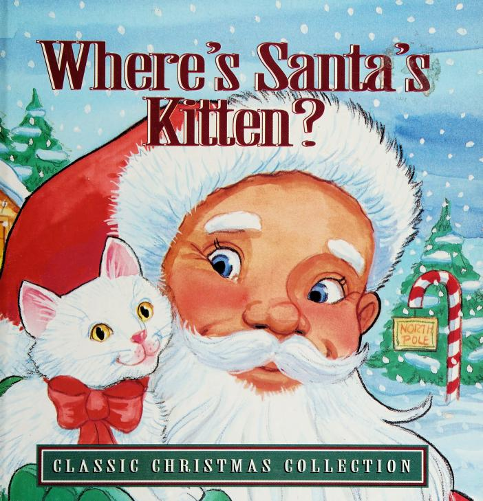 Where's Santa's Kitten? (Classic Christmas Collection) by Landoll