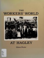 Cover of: The workers' world at Hagley | Glenn Porter