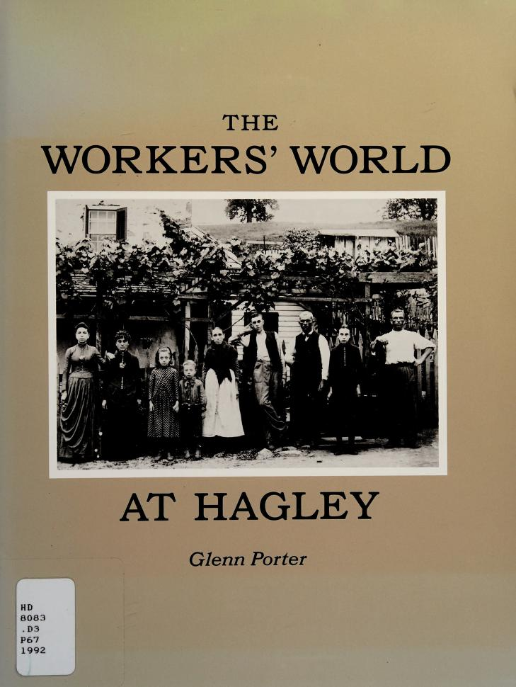 The workers' world at Hagley by Glenn Porter